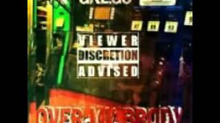 Grego -Over My Brody