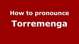 Torremenga Spain  city pictures gallery : How to pronounce Torremenga (Spanish/Spain) - PronounceNames.com