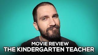 The Kindergarten Teacher - Movie Review - (No Spoilers)