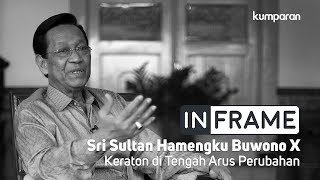 Video Sri Sultan HB X, Menjaga Keraton di Tengah Perubahan | In Frame MP3, 3GP, MP4, WEBM, AVI, FLV Maret 2019
