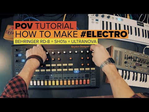 POV-Tutorial: How to make #Electro with modern gear (Behringer RD8, Roland SH01A, Ultranova)