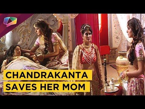 Chandrakanta Saves Her Mom From Having Poison | Pr