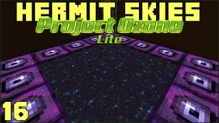 Hermit Skies 16 To Get To The End (Project Ozone Lite Skyblock Modded Minecraft)