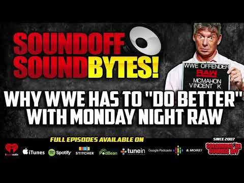 GOING OFF On Monday Night Raw - WWE Has To Do Better