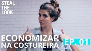 Como Economizar na Costureira ep. 1 | Steal The Look