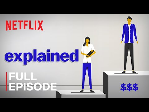 Explained | Why Women Are Paid Less | FULL EPISODE | Netflix