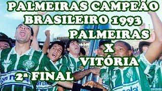 PALMEIRAS HEPTACAMPEÃO BRASILEIRO 1993 - PALMEIRAS 2X0 VITÓRIA - JOGO GRANDE FINAL