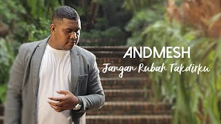 Video Andmesh Kamaleng - Jangan Rubah Takdirku (Official Music Video) MP3, 3GP, MP4, WEBM, AVI, FLV Agustus 2019