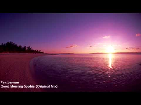 Fon.Leman - Good Morning Sophie (Original Mix) [HD 1080p]