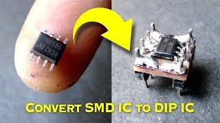 How to Convert SMD IC to DIP IC