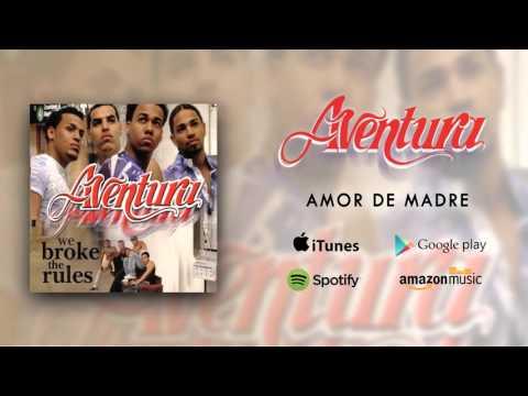 Aventura - Amor De Madre