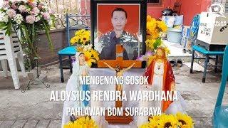 Video Mengenang Aloysius Bayu Rendra Wardhana, Pahlawan Bom Surabaya MP3, 3GP, MP4, WEBM, AVI, FLV Agustus 2018