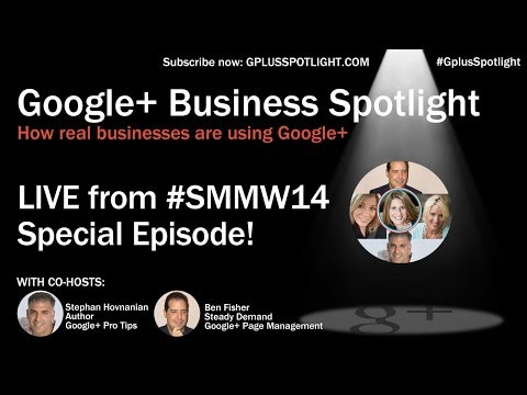 Google+ Business Spotlight: LIVE FROM #SMMW14 – Ep 16 Social Media Marketing World