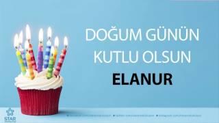 İyi ki Doğdun ELANUR - İsme Özel Doğum Günü Şarkısı