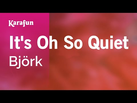Video Karaoke It's Oh So Quiet - Björk * download in MP3, 3GP, MP4, WEBM, AVI, FLV January 2017