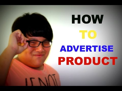 How To Advertise Product!