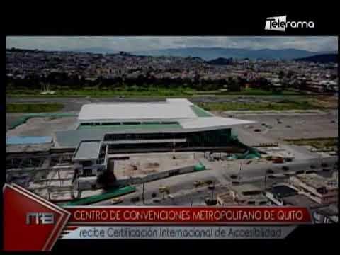 Centro de convenciones Metropolitano de Quito recibe certificación Internacional de Accesibilidad