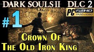 Video Dark souls 2 DLC 2 Crown Of The Old Iron King - Walkthrough part 1 Brume Tower 1080p MP3, 3GP, MP4, WEBM, AVI, FLV November 2018