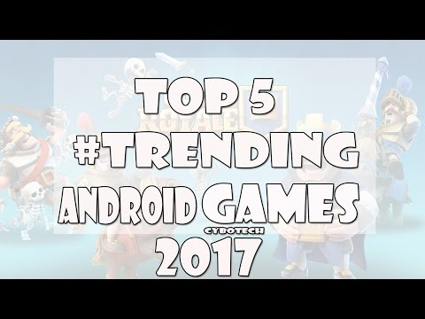 Top 5 Trending Android Games 2017