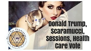 Psychic Predictions on Donald Trump, Scaramucci, Sessions and the Healthcare vote. Give a gift!