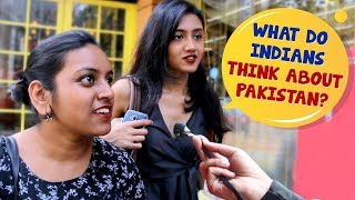 What Indians Think about Pakistan?   Kolkata Girls Open Talk About Pakistan   Wassup India