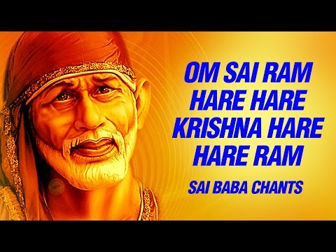 Video Om Sai Ram, Om Sai Ram, Hare Hare Krishna, hare hare Ram- peaceful chants of Sai Baba download in MP3, 3GP, MP4, WEBM, AVI, FLV January 2017