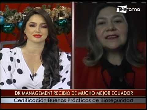 DK Management recibió de Mucho Mejor Ecuador certificación buenas prácticas de bioseguridad