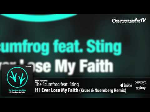 The Scumfrog feat. Sting - If I Ever Lose My Faith (Kruse & Nuernberg Remix)