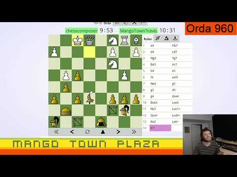 Orda Chess 960 - Chess Variants Ep. 703