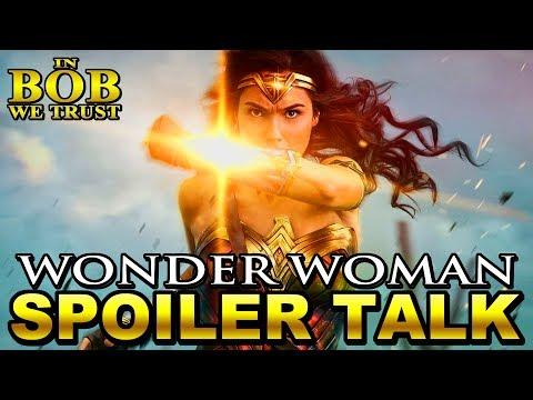 In Bob We Trust - WONDER WOMAN: SPOILER TALK