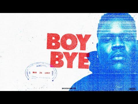 Boy Bye || BROCKHAMPTON