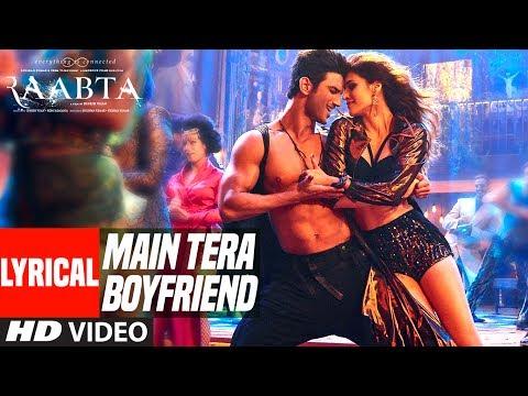 Download Main Tera Boyfriend Lyrical Video   Raabta   Arijit Singh   Neha Kakkar   Sushant Singh Kriti Sanon HD Mp4 3GP Video and MP3