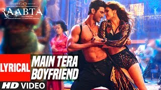 "Main Tera Boyfriend Song With Lyrics  Raabta  New Hindi Songs Presenting the lyrical video for the song ""Main Tera Boyfriend"" ..."