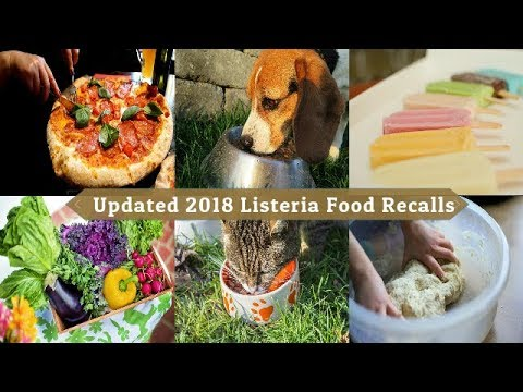 2018 Updated Listeria Food Recalls - Vegetables, Dog Cat Food, Cheese, Ice Cream
