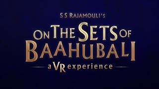 On The Sets of Baahubali – A VR Experience