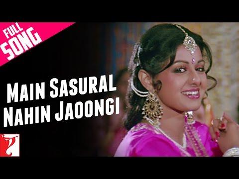 Video Main Sasural Nahin Jaoongi - Full Song | Chandni | Rishi Kapoor | Sridevi download in MP3, 3GP, MP4, WEBM, AVI, FLV January 2017