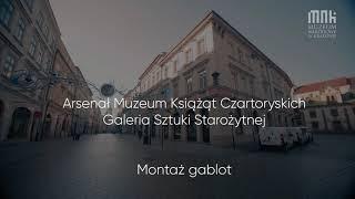 Montaż Gablot w Arsenale Książąt Czartoryskich