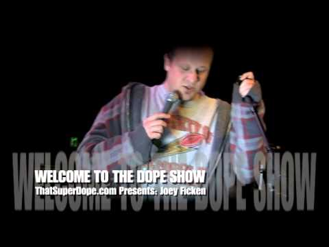JOEY FICKEN (comedy) WELCOME TO THE DOPE SHOW