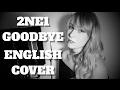 Download Lagu 2NE1 - GOODBYE (안녕) English Cover Mp3 Free