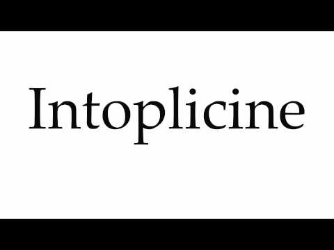 How to Pronounce Intoplicine