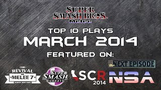Best of Smash: Top 10! Super Smash Bros Melee Plays of March 2014