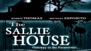THE SALLIE HOUSE: The Most Haunted House In America - FEATURE FILM