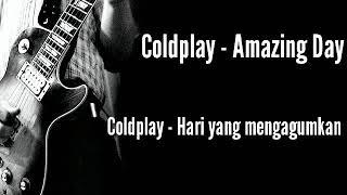 Coldplay - Amazing day (Lirik Dan Terjemahan)