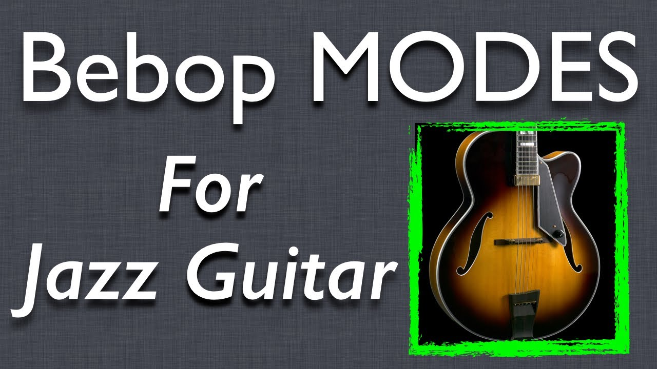 Jazz Guitar Scales: How to Play Bebop Modes Diagonally  – Jazz Guitar Lesson