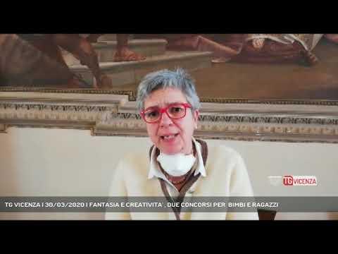 TG VICENZA | 30/03/2020 | FANTASIA E CREATIVITA' , DUE CONCORSI PER  BIMBI E RAGAZZI