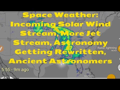 Space Weather: Incoming Solar Wind Stream, More Jet Stream, Astronomy Getting Rewritten, Cave Art?_A héten feltöltött legjobb nap videók