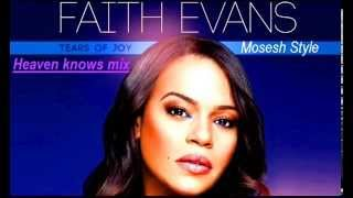 Mosesh Style - Faith Evans: Heaven knows mixx
