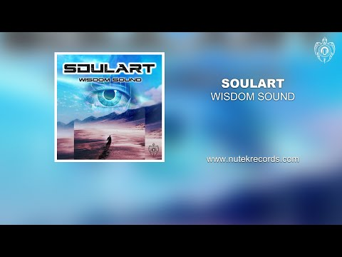 Soulart - Wisdom Sound ***NEW CHILL ALBUM***