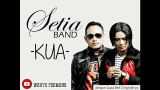 Download Lagu Setia Band - KUA (full Version) Mp3