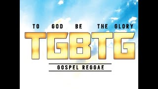 TGBTG- TO GOD BE THE GLORY MEDLEY